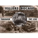 Villers Bocage, through the lens